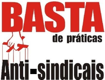 Basta-de-Práticas-Anti-Sindicais